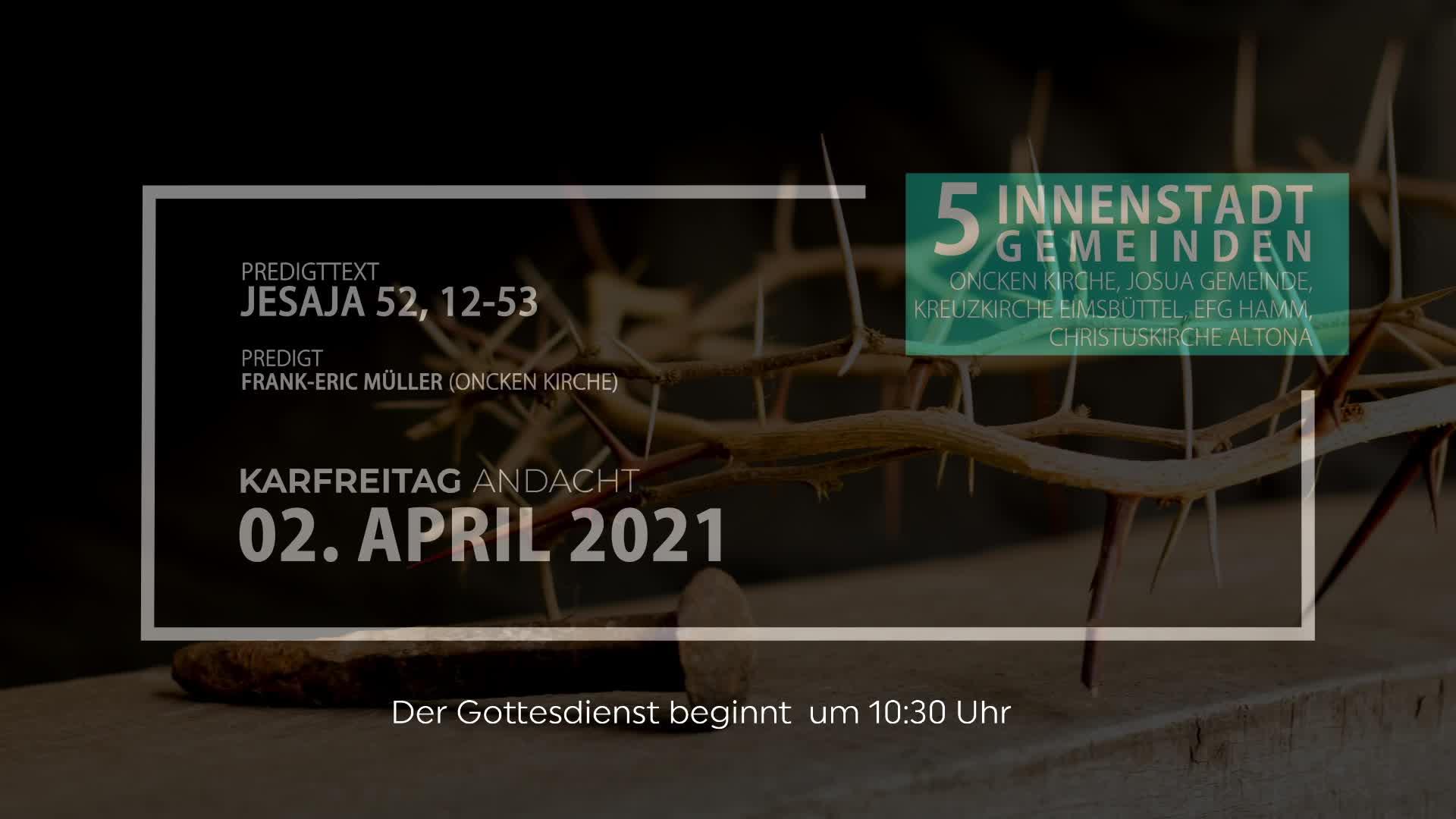 2. April - Karfreitag Andacht der Innenstadtgemeinden 2021