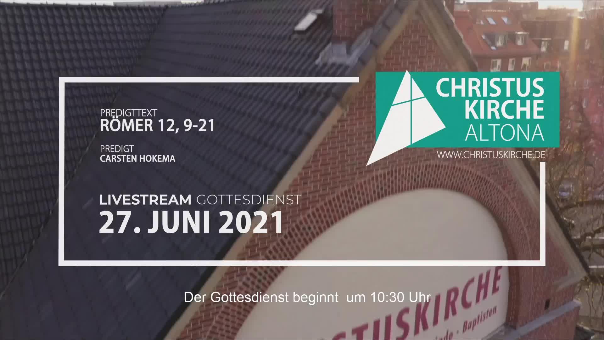 Gottesdienst - am 27. Juni - Livestream aus der Christuskirche Altona on 27-Jun-21-09:21:36