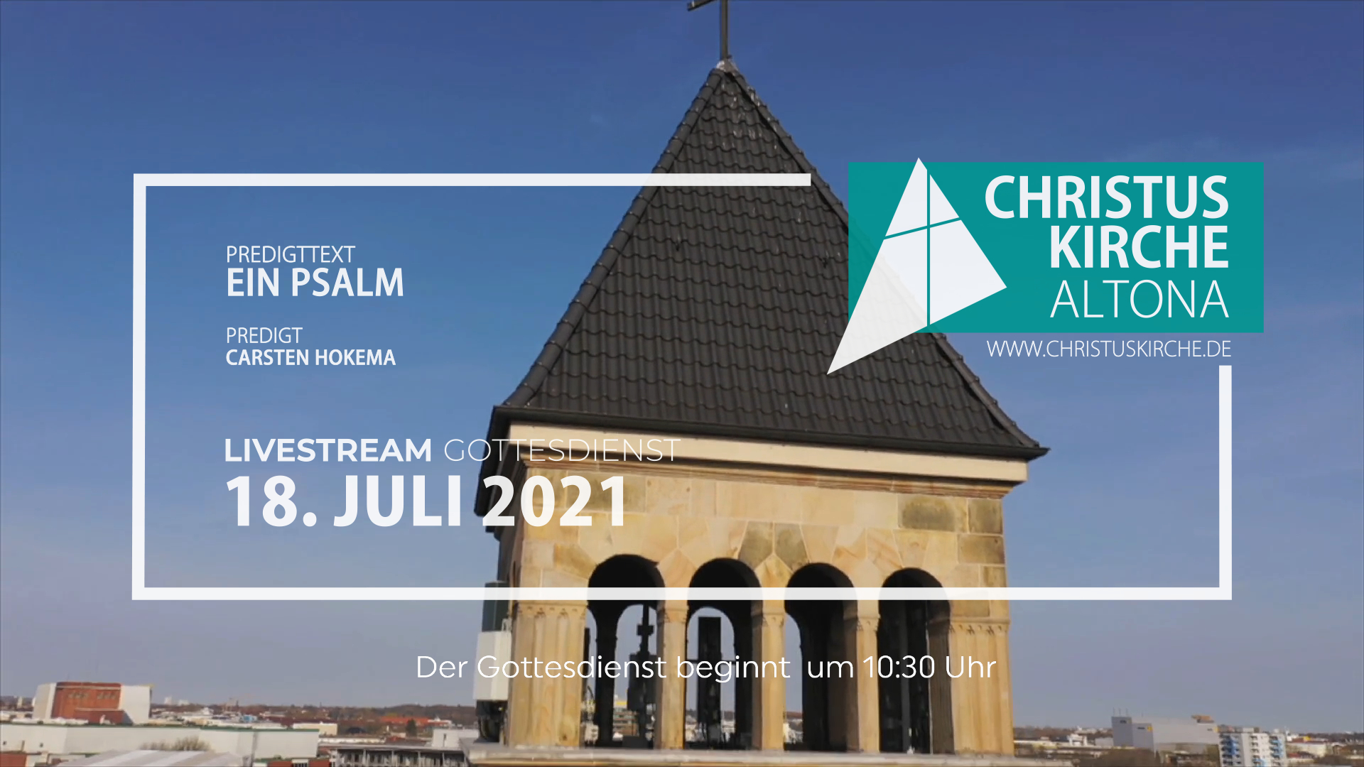 Gottesdienst - am 18. Juli - Livestream aus der Christuskirche Altona